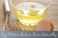 Egg Whites: Reduce fever