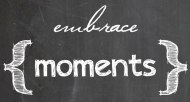 One Thousand Gifts: embracing{moments}